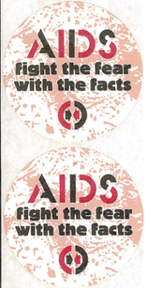 stickers with slogan: AIDS - fight the fear with the facts