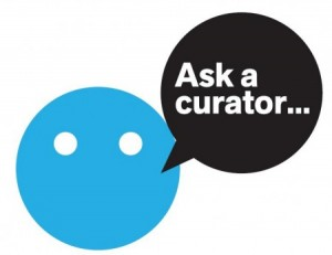 a blue face with speech bubble with the words: Ask a curator