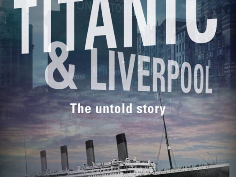 Titanic And Liverpool The Untold Story National Museums Liverpool